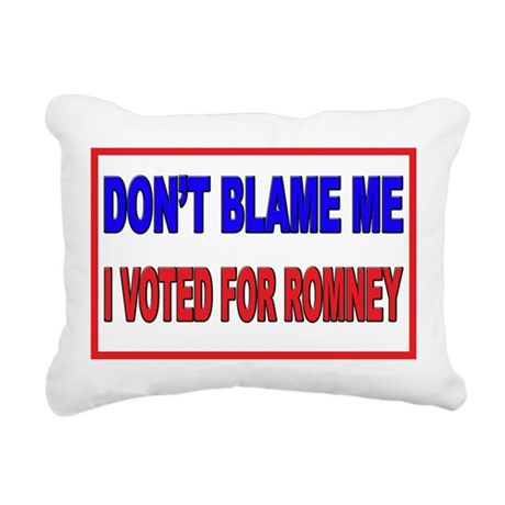 Don't Blame Me Anti Obama Rectangular Canvas Pillo