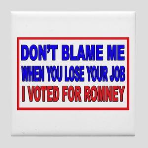 Don't Blame Me Anti Obama Tile Coaster