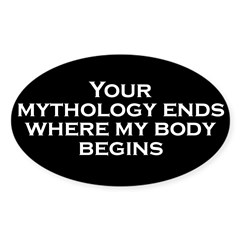 Your Mythology Ends Where My Oval Decal