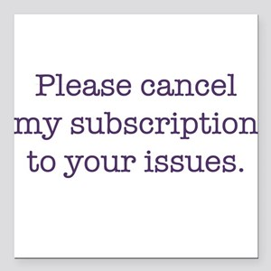"Cancel My Subscription Square Car Magnet 3"" x 3"""