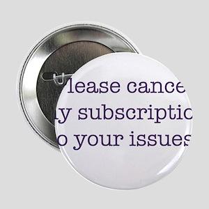 "Cancel My Subscription 2.25"" Button"