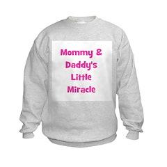Mommy & Daddy's Little Miracl Sweatshirt