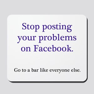 Stop posting your problems Mousepad