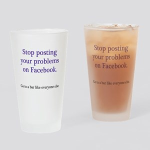 Stop posting your problems Drinking Glass