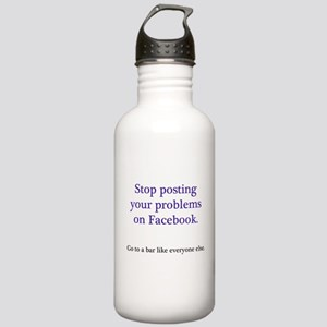 Stop posting your problems Stainless Water Bottle