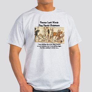 The last words of King Harold Light T-Shirt