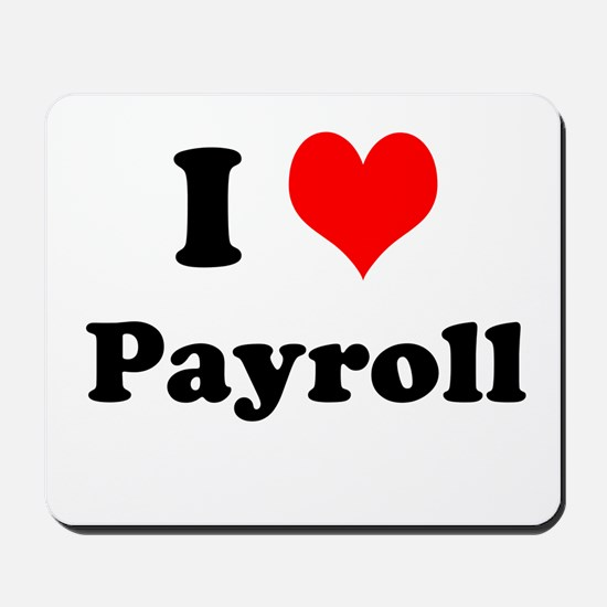 I Love Payroll Mousepad