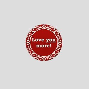 Love You More Mini Button (10 pack)