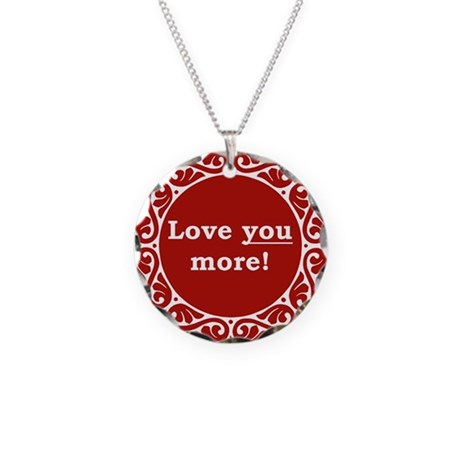 Love You More Necklace Circle Charm