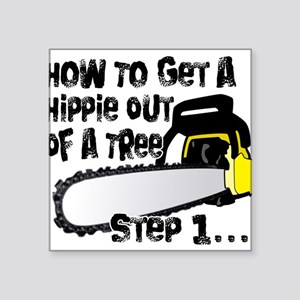 Got Hippies In Your Trees? Rectangle Sticker