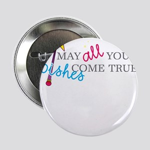 """May all your wishes come true! 2.25"""" Button"""