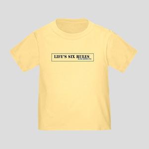 Lifes Six Rules Toddler T-Shirt