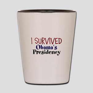 I Survived Obamas Presidency Shot Glass