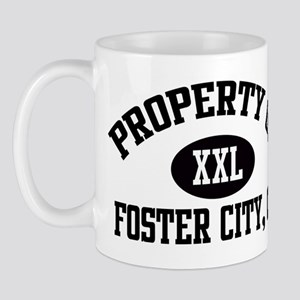Property of FOSTER CITY Mug