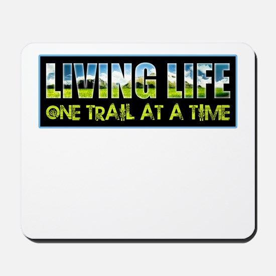 One Trail At A Time Mousepad
