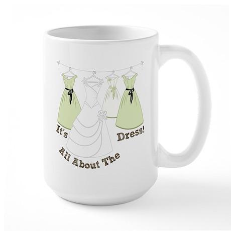 All About The Dress Large Mug
