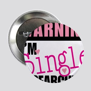 """Single And Searching 2.25"""" Button"""