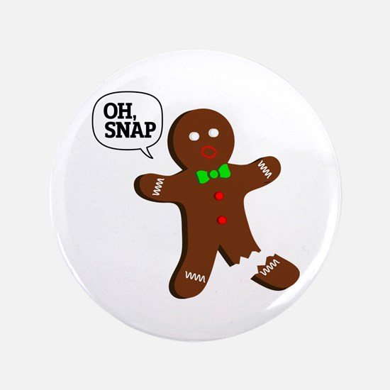 "Oh, Snap! Funny Gingerbread Christmas Gift 3.5"" Bu"