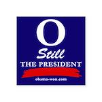 O Still the President bumper sticker, square