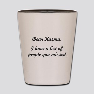 Dear Karma Shot Glass