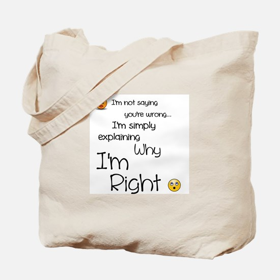 I'm right Tote Bag