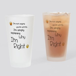 I'm right Drinking Glass