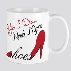 Need More Shoes Mug