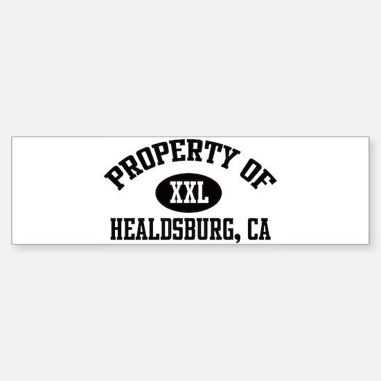 Property of HEALDSBURG Bumper Bumper Bumper Sticker