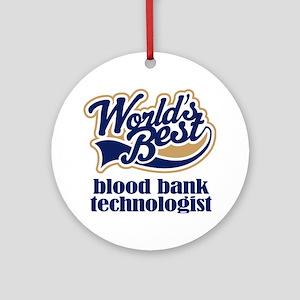 Blood Bank Technologist (Worlds Best) Ornament (Ro