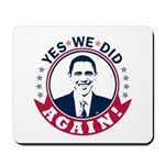 Obama Yes We Did Again Color Mousepad