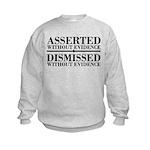 Dismissed Without Evidence Atheist Kids Sweatshirt