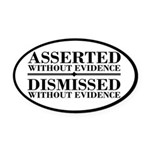 Dismissed Without Evidence Atheist Oval Car Magnet