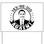 Obama Yes We Did Again BW Yard Sign