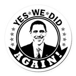 Obama Yes We Did Again BW Round Car Magnet
