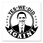 Obama Yes We Did Again BW Square Car Magnet 3