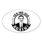 Obama Yes We Did Again BW Sticker (Oval 10 pk)