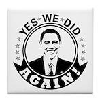 Obama Yes We Did Again BW Tile Coaster