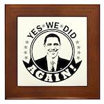 Obama Yes We Did Again BW Framed Tile