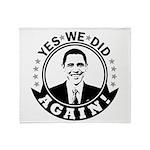 Obama Yes We Did Again BW Throw Blanket
