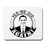 Obama Yes We Did Again BW Mousepad