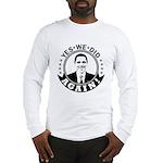 Obama Yes We Did Again BW Long Sleeve T-Shirt