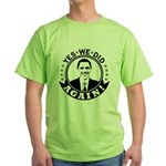 Obama Yes We Did Again BW Green T-Shirt
