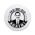 Obama Yes We Did Again BW Ornament (Round)