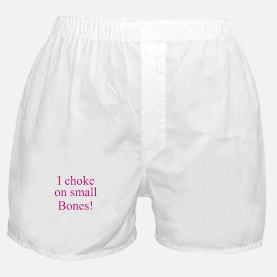 I CHOKE ON SMALL BONES! Boxer Shorts