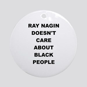 Ray Nagin Doesn't Care About Black People Ornament