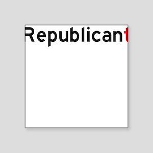 """Republicant Square Sticker 3"""" x 3"""""""