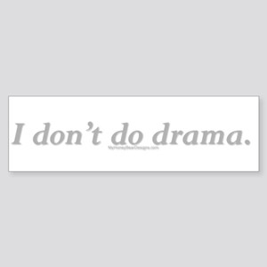 I-dont-do-drama. Sticker (Bumper)
