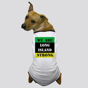 WE ARE LONG ISLAND STRONG Dog T-Shirt