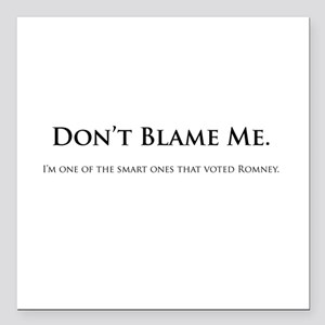 "Don't Blame Me Square Car Magnet 3"" x 3"""