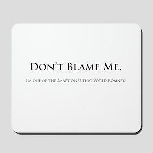 Don't Blame Me Mousepad